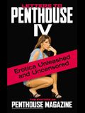 Letters to Penthouse IV: Erotica Unleashed and Uncensored