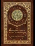 The Complete Essays of Michel de Montaigne (Royal Collector's Edition) (Case Laminate Hardcover with Jacket)