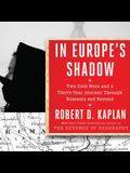 In Europe's Shadow Lib/E: Two Cold Wars and a Thirty-Years Journey Through Romania and Beyond
