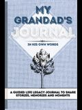 My Grandad's Journal: A Guided Life Legacy Journal To Share Stories, Memories and Moments 7 x 10