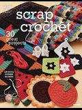 Scrap Crochet: 30 Great Projects (Annie's Attic: Crochet)