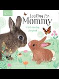 Looking for Mommy: A Lift-The-Flap Storybook