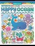 Notebook Doodles Happy Ocean: Coloring & Activity Book