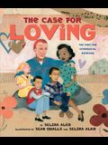 The Case for Loving: The Fight for Interracial Marriage: The Fight for Interracial Marriage