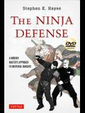 The Ninja Defense: A Modern Master's Approach to Universal Dangers [dvd Included] [With DVD]