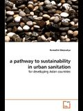 A Pathway to Sustainability in Urban Sanitation