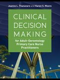 Clinical Decision Making for Adult-Gerontology Primary Care Nurse Practitioners