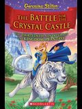The Battle for Crystal Castle (Geronimo Stilton and the Kingdom of Fantasy #13), Volume 13