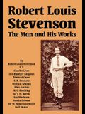 Robert Louis Stevenson: The Man and His Works