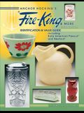 Anchor Hocking's Fire-King & More: Identification & Value Guide