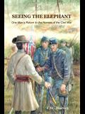 Seeing the Elephant: One Man's Return to the Horrors of the Civil War