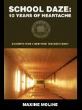 School Daze: 10 Years of Heartache: Excerpts from a New York Teacher's Diary