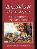 Black Recreation: A Historical Perspective