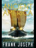Lost Colonies of Ancient America: A Comprehensive Guide to the Pre-Columbian Visitors Who Really Discovered America