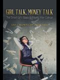 Girl Talk, Money Talk: The Smart Girl's Guide to Money After College