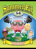 Summer Fit, Grade 5-6: Preparing Children Mentally, Physically and Socially for the Sixth Grade!