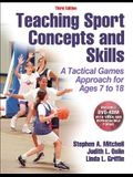 Teaching Sport Concepts and Skills: A Tactical Games Approach for Ages 7 to 18 [With DVD ROM]