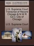 U.S. Supreme Court Transcript of Record Chicago & N W R Co V. City of Chicago
