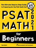 PSAT Math for Beginners: The Ultimate Step by Step Guide to Preparing for the PSAT Math Test
