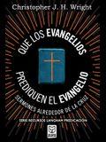 Que Los Evangelios Prediquen El Evangelio: Sermones alrededor de la cruz