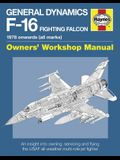 General Dynamics F-16 Fighting Falcon Owners' Workshop Manual: 1978 Onwards (All Marks): An Insight Into Operating, Maintaining and Flying the USAF Al