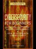 Cybersecurity for Beginners: What You Must Know about Cybersecurity & How to Get a Job in Cybersecurity
