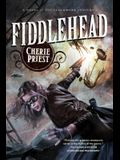Fiddlehead: A Novel of the Clockwork Century