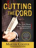 Cutting the Cord: The Cell Phone Has Transformed Humanity