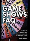 Game Shows FAQ: All That's Left to Know about the Pioneers, the Scandals, the Hosts and the Jackpots