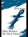 Male Bulimia: My Dark Demon
