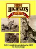 First Highways of America: A Pictorial History of Roads for Automobiles