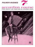 Palmer-Hughes Accordion Course, Bk 7: For Group or Individual Instruction