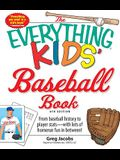 The Everything Kids' Baseball Book: From Baseball History to Player Stats - With Lots of Homerun Fun in Between!