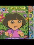 My Friends Mis Amigos: A Book About Friendship (Dora the Explorer)