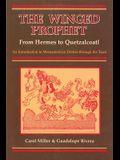 The Winged Prophet: From Hermes to Quetzalcoatl