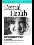 Understanding Dental Health