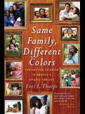 Same Family, Different Colors: Confronting Colorism in America's Diverse Families