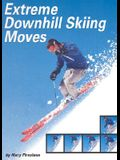 Extreme Downhill Skiing Moves (Behind the Moves)
