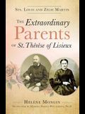 The Extraordinary Parents of St. Therese of Lisieux: Sts. Louis and Zlie Martin