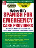 McGraw-Hill's Spanish for Emergency Care Providers (Book + CDs): A Practical Course for Quick and Confident Communication