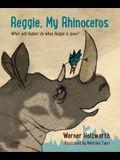Reggie, My Rhinoceros: A Gentle Children's Book on Grief