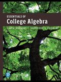 Essentials of College Algebra Plus Mylab Math with Pearson Etext -- 24-Month Access Card Package