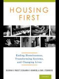 Housing First: Ending Homelessness, Transforming Systems, and Changing Lives