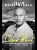 Colour Blind: Struggles, Sacrifice and Success of the Cricket Legend
