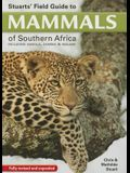 Stuarts' Field Guide to Mammals of Southern Africa