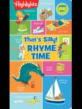 That's Silly!(tm) Rhyme Time