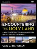 Encountering the Holy Land: A Video Introduction to the History and Geography of the Bible