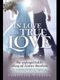 In Love with True Love: The Unforgettable Story of Sister Nicolina