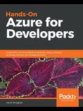 Hands-On Azure for Developers: Implement rich Azure PaaS ecosystems using containers, serverless services, and storage solutions