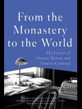 From the Monastery to the World: The Letters of Thomas Merton and Ernesto Cardenal